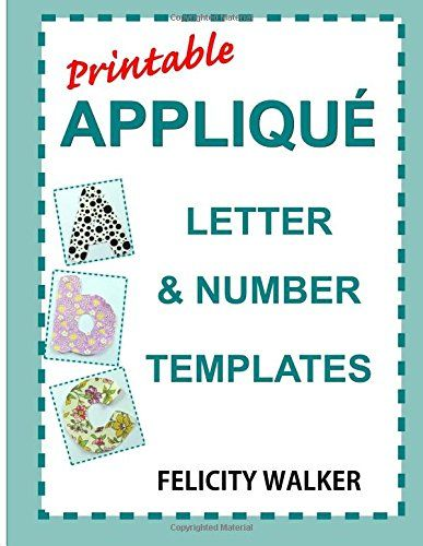 Lettering Templates For Quilting : 17 Best ideas about Applique Letters on Pinterest Machine applique, Machine embroidery ...
