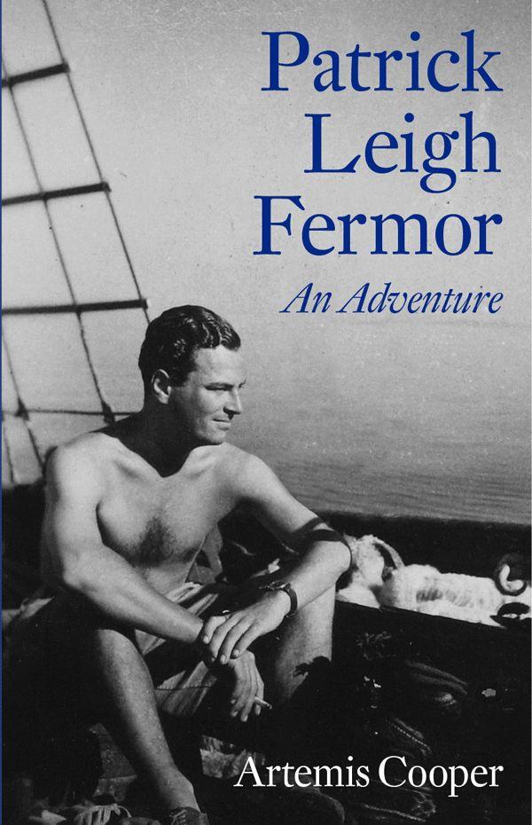 patrick leigh fermor - adventurer, traveler, writer