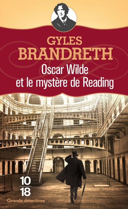 OSCAR WILDE ET LE MYSTÈRE DE READING - Gyles BRANDRETH