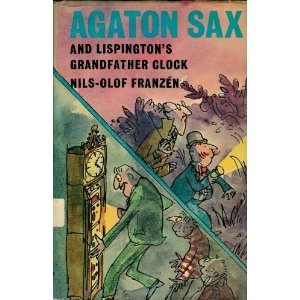 Agaton Sax and Lispingtons Grandfather Clock, 1978, written by Nils-Olof Franzen, illustrated by Quentin Blake