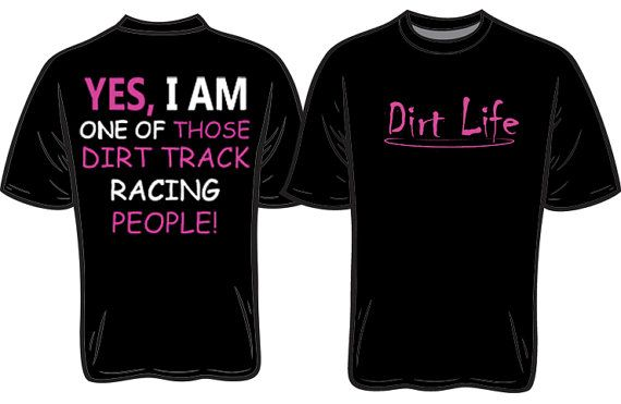 DIRT LIFE  Yes I am one of those dirt track by DaddyRabbitGraphics