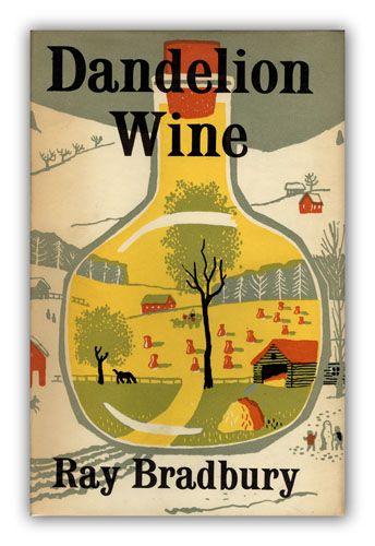 "Dandelion Wine by Ray Bradbury ""Ray Bradbury's semi-autobiographical tale of a Midwestern boy's magical summer."""