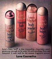 Love's Baby Soft Seriously, what list of chick products from the 1970s would be complete without every girl's starter perfume.
