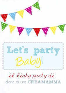 """Let's party, Baby!"" #7 - ideas for kids parties"
