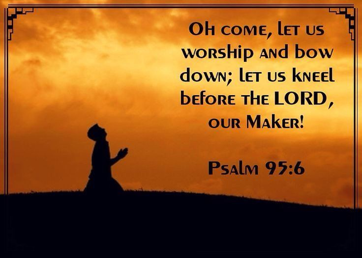 Call To Worship Bible Devotional O Come Let Us Worship And Bow Down