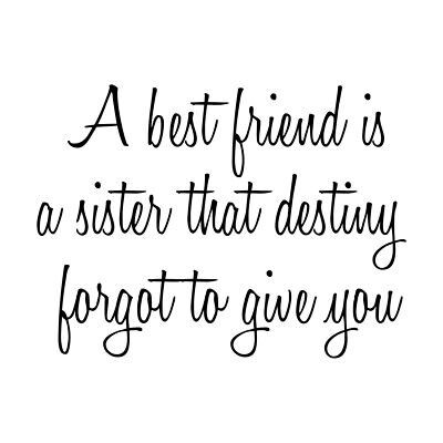 """♡☆ """"A Best friend is a sister that destiny forgot to give you!"""" ☆♡"""