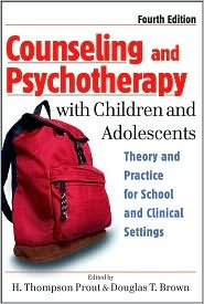 Counseling and Psychotherapy with Children and Adolescents: Theory and Practice for School and Clinical Settings, (0471770914), H. Thompson Prout, Textbooks - Barnes & Noble