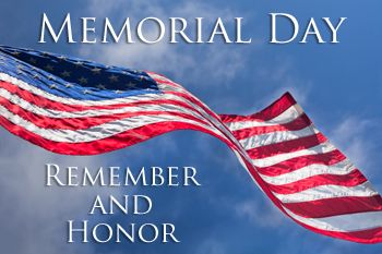 """May 25 - Memorial Day is dedicated to remembering the men and women who gave their lives while in military service protecting our freedom and liberty. Today, we remember their lives, their courage, their legacy and their service. Our Nation is forever indebted to our fallen Servicemembers and today we remember their ultimate sacrifice. """"You are not forgotten."""""""