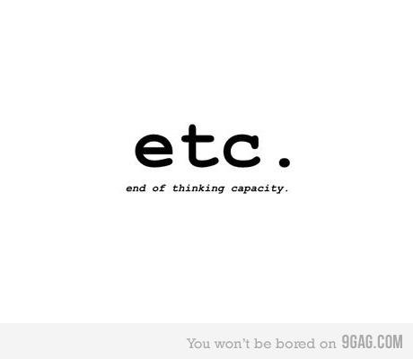 etc = end of thinking capacity