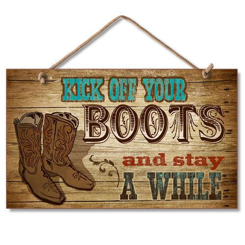 Kick Off Your Boots... Cowboy Western Welcome Sign - Home Decor Art Made in USA in Home & Garden, Home Décor, Plaques & Signs | eBay