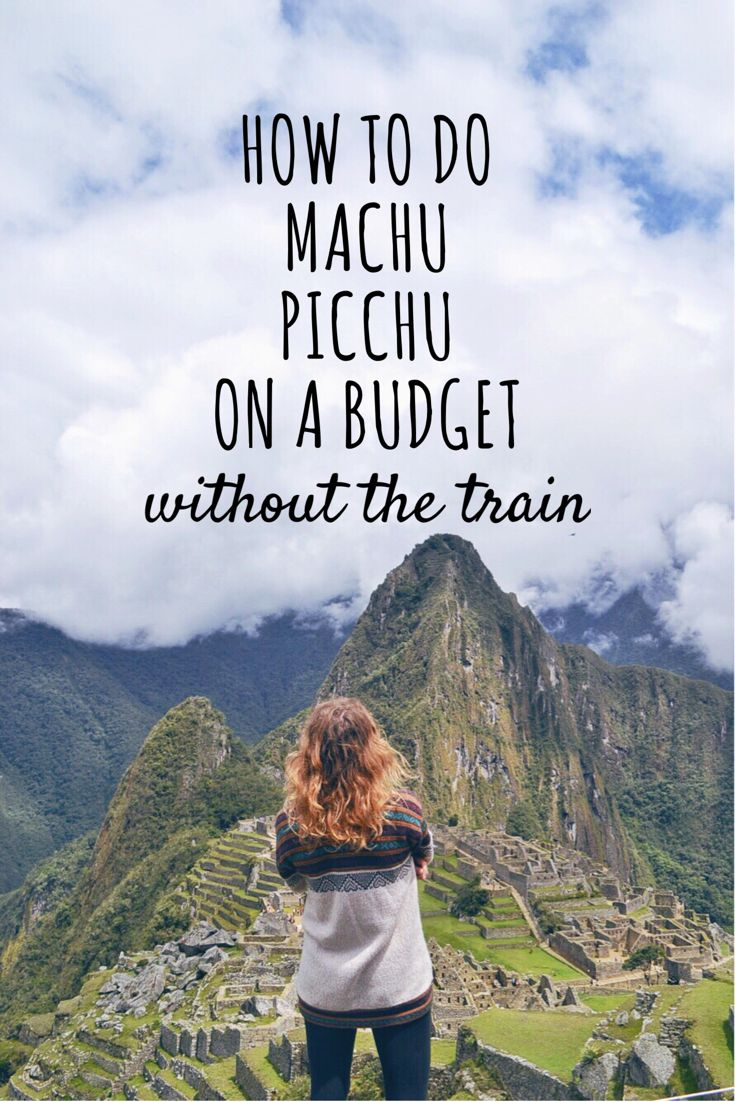 How to do Machu Picchu on a budget without the train. My travel tips and hacks for one of the modern wonders of the world. #machupicchu #peru #traveltips #travelblog #wondersofthworld #travel