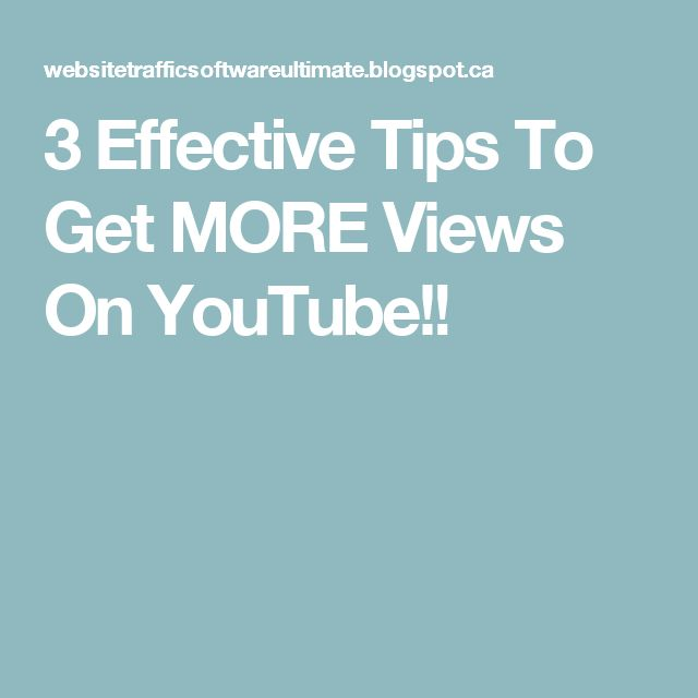 3 Effective Tips To Get MORE Views On YouTube!!