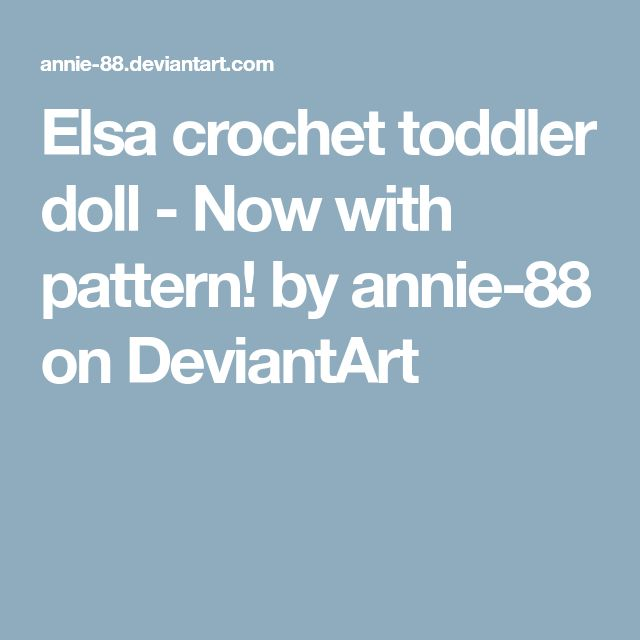 Elsa crochet toddler doll - Now with pattern! by annie-88 on DeviantArt