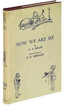Now We Are Six is a book of thirty-five children's verses by A. A. Milne, with illustrations by E. H. Shepard - My favourite book as a child.