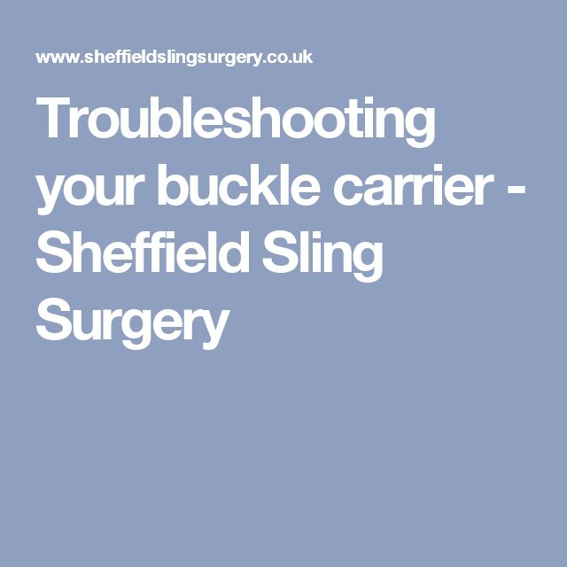 Troubleshooting your buckle carrier - Sheffield Sling Surgery