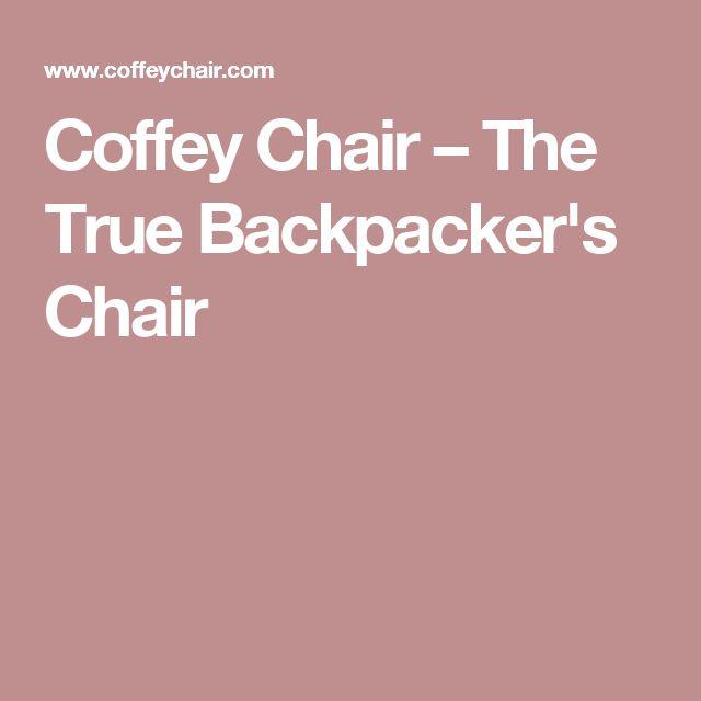 Coffey Chair – The True Backpacker's Chair