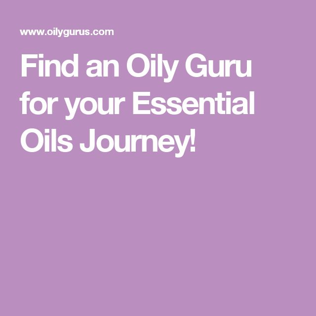 Find an Oily Guru for your Essential Oils Journey!