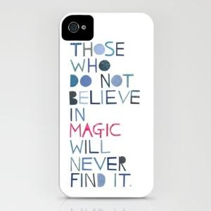 Believe in magic... iPhone Case by Madi   Society6Iphone Cases, Cute Quotes, Roald Dahl, So True, Phones Cases, Magic Quotes, Phone Covers, Words Nerd, Agree