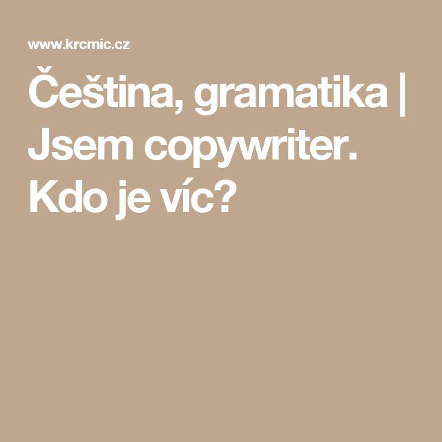 Čeština, gramatika | Jsem copywriter. Kdo je víc?