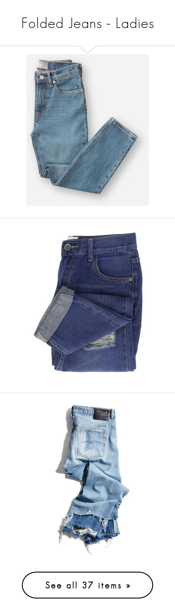 """""""Folded Jeans - Ladies"""" by tlb0318 ❤ liked on Polyvore featuring jeans, mid blue, boyfriend fit jeans, blue boyfriend jeans, wide leg blue jeans, wet look jeans, boyfriend jeans, blue ripped jeans, destructed boyfriend jeans and denim jeans"""