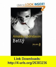 Betty (9782864248453) Arnaldur Indridason , ISBN-10: 286424845X  , ISBN-13: 978-2864248453 ,  , tutorials , pdf , ebook , torrent , downloads , rapidshare , filesonic , hotfile , megaupload , fileserve