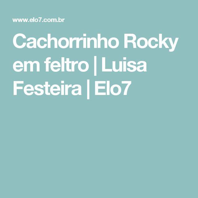 Cachorrinho Rocky em feltro | Luisa Festeira | Elo7