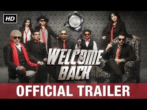 Welcome Back | Official Trailer | Anil Kapoor, Nana Patekar, Paresh Rawal, John Abraham - YouTube