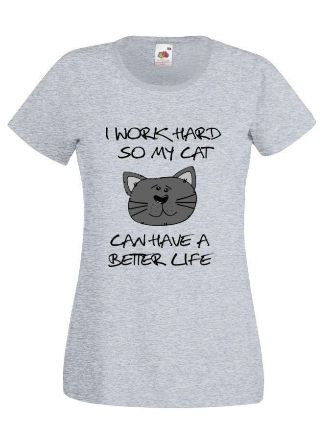 I Work Hard So My Cat Has A Better Life Womens Funny Tshirt #cattshirt #cat #funny #tshirt #slogan #feline £11.99