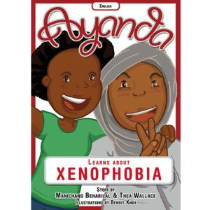 'Ayanda learns about xenophobia' by Manichand Beharilal and Thea Wallace, illustrated by Benoit Knox.    Distributed by BK Publishing.    #children #books #education #entertainment #xenophobia