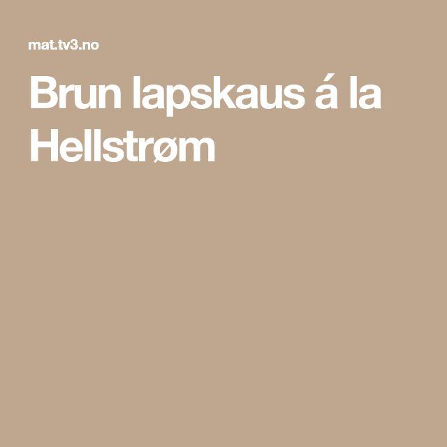 Brun lapskaus á la Hellstrøm