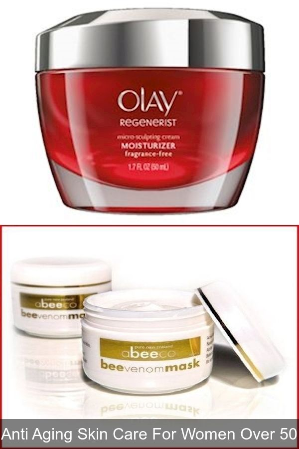 Best Face Cream For Over 50 Skin Skincare For 30 Year Old Woman Skin Care Routine After 30 In 2020 Anti Aging Skin Care Skin Care Face Cream Best
