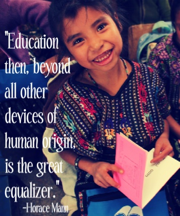 The great equalizer... #education #Guatemala #quotes