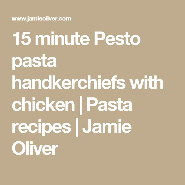 15 minute Pesto pasta handkerchiefs with chicken | Pasta recipes | Jamie Oliver