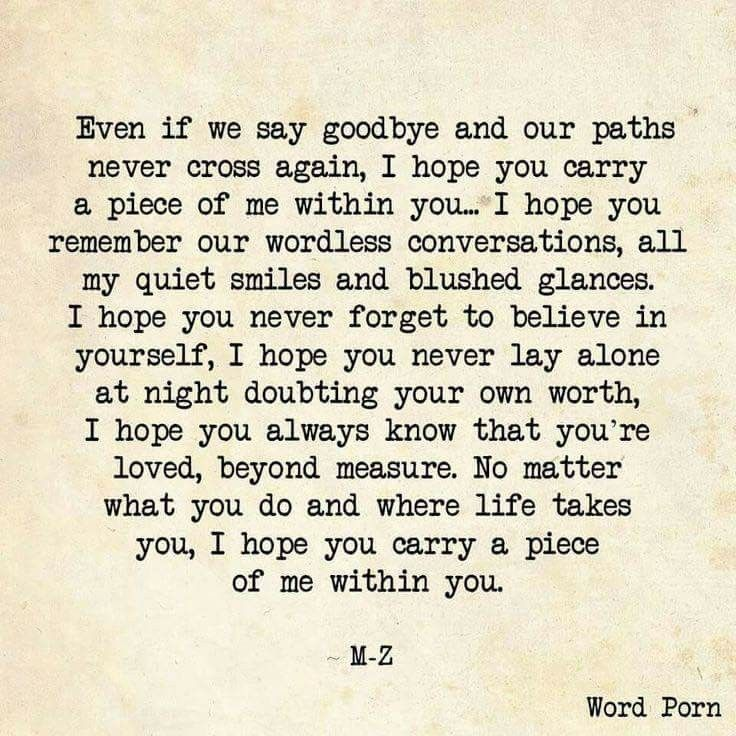 Please remember me & ALL of the absolutely amazing memories we've had and will always carry with us...