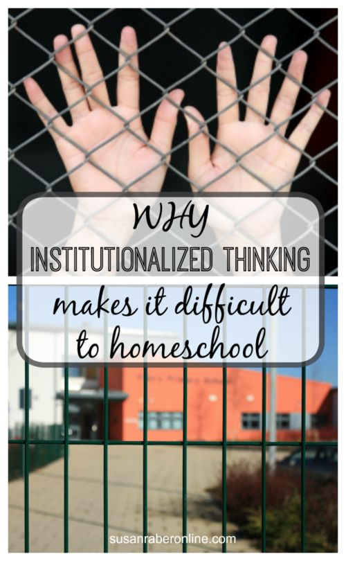 Is this kind of thinking a hindrance in your homeschool? http://susanraberonline.com/everydayblog/why-institutionalized-thinking-makes-it-difficult-to-homeschool?utm_content=buffer8db1c&utm_medium=social&utm_source=pinterest.com&utm_campaign=buffer