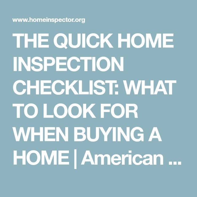 THE QUICK HOME INSPECTION CHECKLIST: WHAT TO LOOK FOR WHEN BUYING A HOME |  American