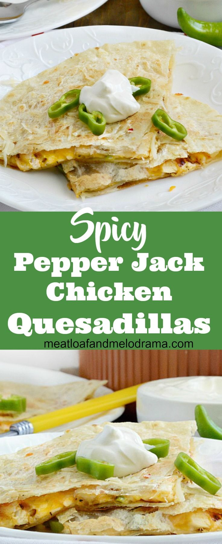 Spicy Pepper Jack Chicken Quesadillas - Quick and easy lunch or dinner made with leftover cooked chicken, pepper jack and cheddar cheese and two different peppers. Takes just 15 minutes to make and perfect for busy weeknights or a weekend snack! from Meatloaf and Melodrama