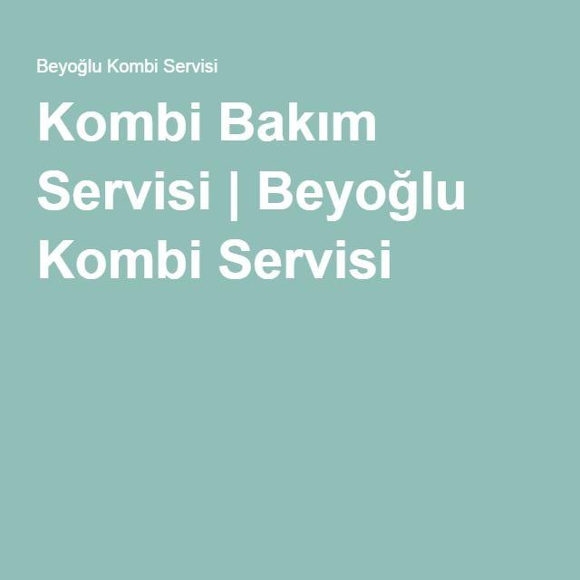 Kombi Bakım Servisi | Beyoğlu Kombi Servisi