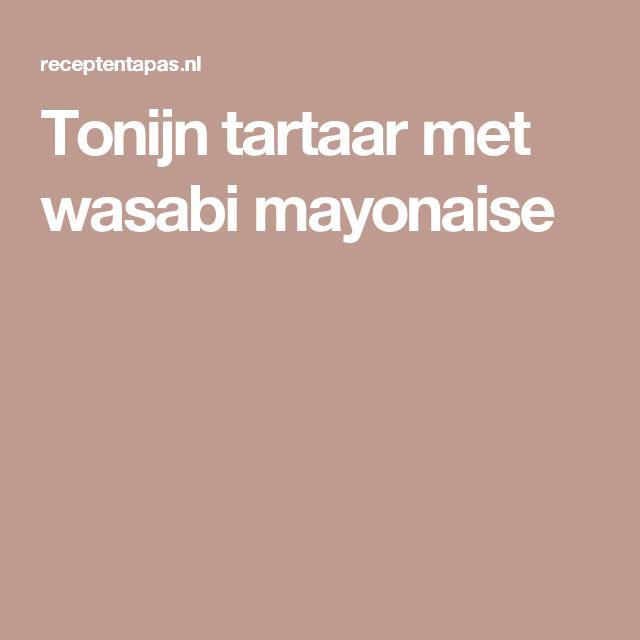 Tonijn tartaar met wasabi mayonaise