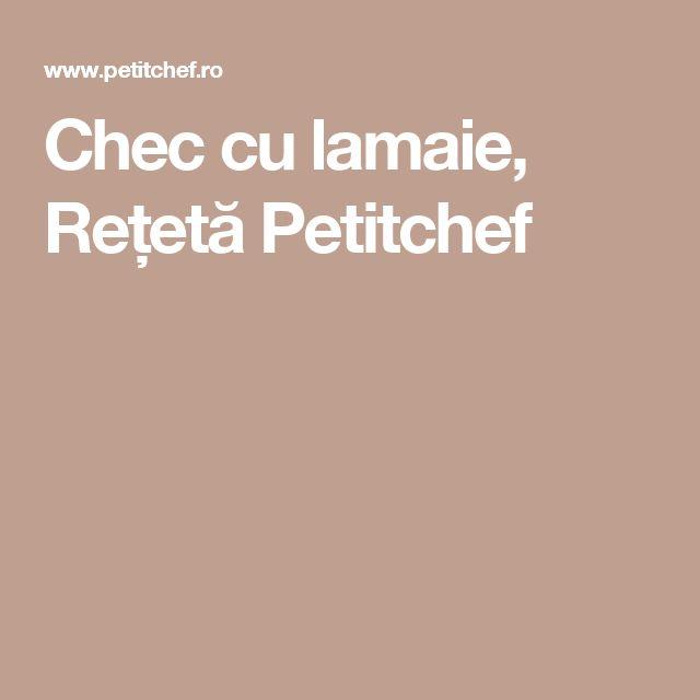 Chec cu lamaie, Rețetă Petitchef