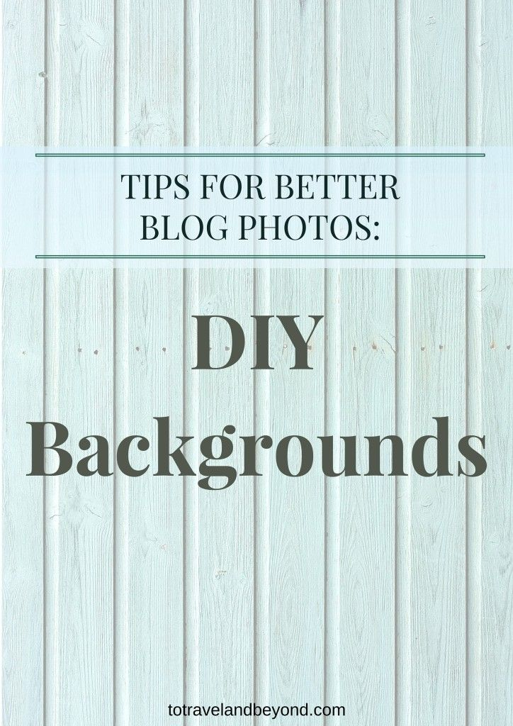 Taking Better Blog Photos: Backgrounds You Need to take better blog photos