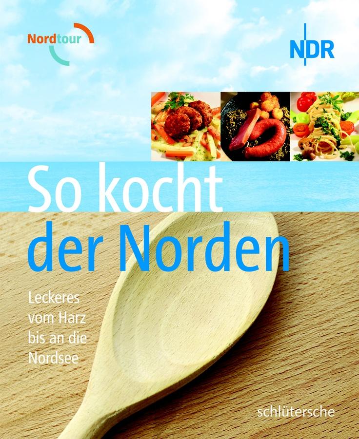 So kocht der Norden, Sabine Steuernagel, ISBN 978-3-89993-738-1, 9,99 €, mehr unter www.buecher.schluetersche.de
