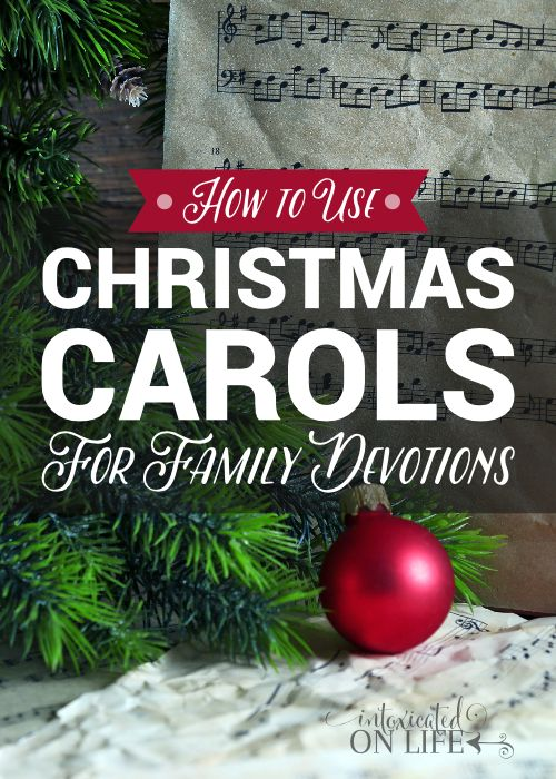 How to Use Christmas Carols for Family Devotions this holiday season!