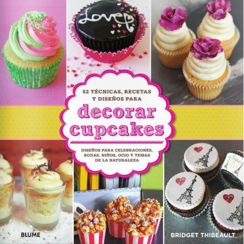 Decorar cupcakes: Bridget Cavanaugh Thibeault http://www.sucredemaduixa.com/libros/497-decorar-cupcakes.html