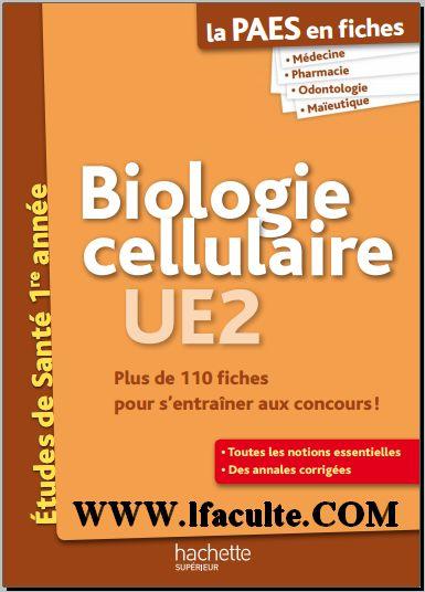 la faculté: Livre : Biologie Cellulaire PAES - Préparer efficacement les concours !