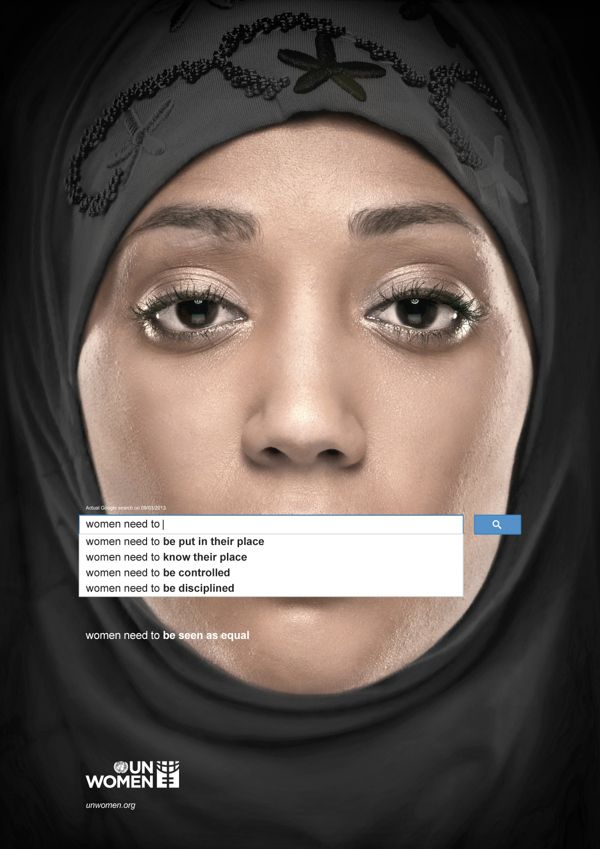 To emphasize the extent of global gender inequality, UN Women–an arm of the U.N. that focuses on women's issues–has created a powerful advertising campaign that uses data collected from Google on the most popular search terms. As it turns out, the most popular Google queries are indicative of entrenched sexist attitudes that still persist today.
