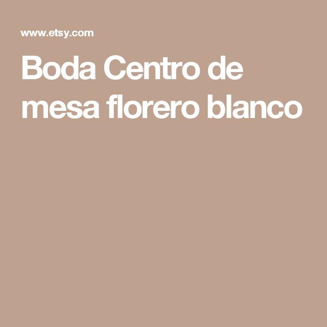 Boda Centro de mesa florero blanco