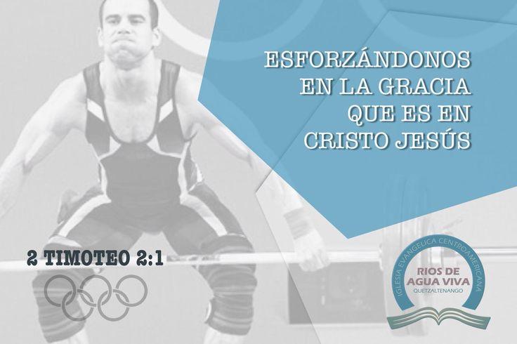 """""""Tú, pues, hijo mío, esfuérzate en la gracia que es en Cristo Jesús."""" 2a Timoteo 2:1 #Rio2016 #SomosGUA #Guatemala #GuateEnRío #Olimpiadas #IcaRiosXela"""