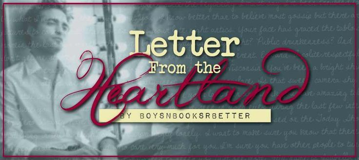 Letter from the Heartland. By Boysnbooksrbetter Banner by Twilly