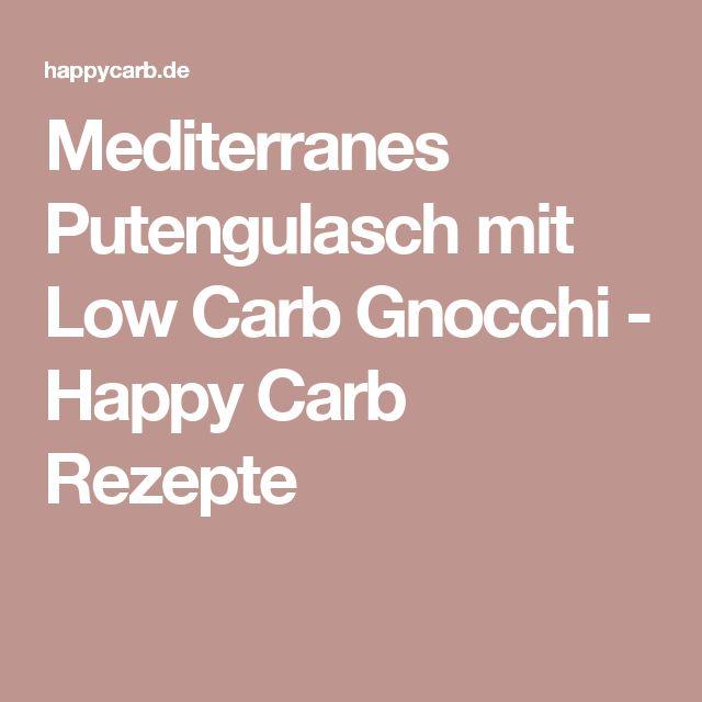Mediterranes Putengulasch mit Low Carb Gnocchi - Happy Carb Rezepte